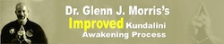 www.KundaliniAwakeningProcess.com : Dr. Glenn J. Morris's Improved Kundalini Awakening Process (K.A.P.)